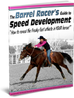 The Barrel Racer's Guide to Speed Development