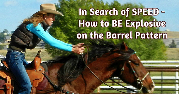 In Search of SPEED - How to BE Explosive on the Barrel Pattern!