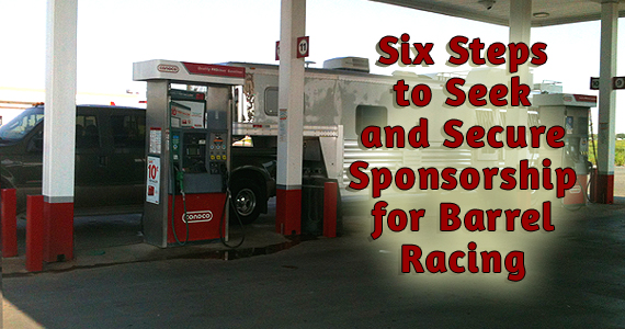 Six Steps to Seek and Secure Sponsorship for Barrel Racing
