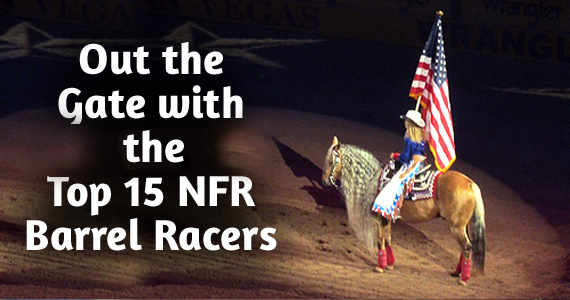 Out the Gate with the 2013 Top 15 NFR Barrel Racers