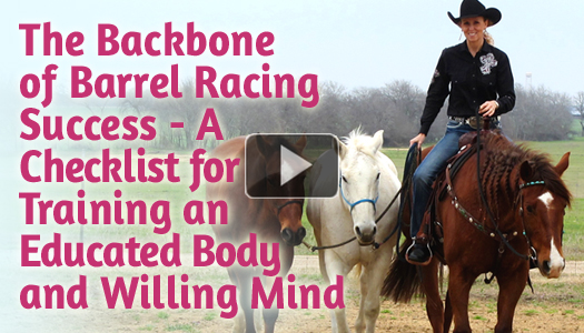 The Backbone of Barrel Racing Success - A Checklist for Training an Educated Body and Willing Mind