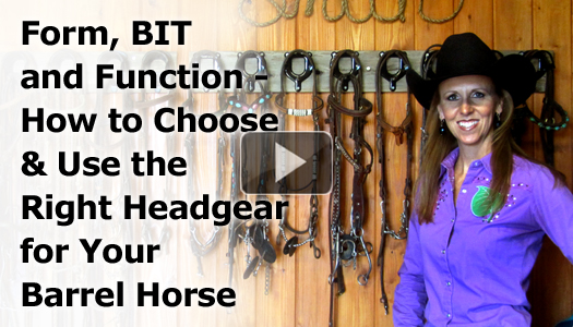 Form, BIT and Function – How to Choose and Use the Right Headgear for Your Barrel Horse