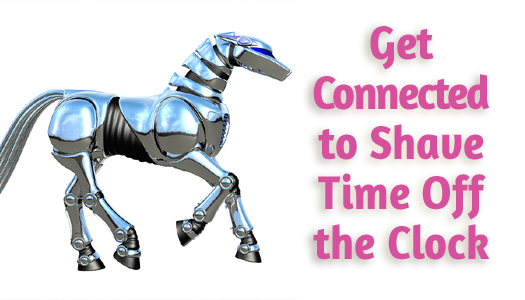 Get Connected to Shave Time Off the Clock
