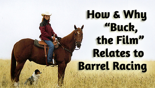 "How & Why ""Buck, the Film"" Relates to Barrel Racing"