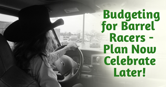 Budgeting for Barrel Racers - Plan Now, Celebrate Later!