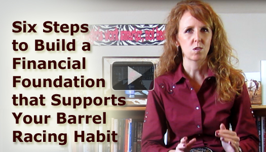 Six Steps to Build a Financial Foundation that Supports Your Barrel Racing Habit
