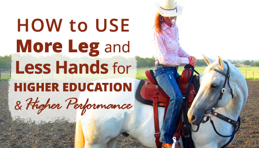 Use More Leg and Less Hands for Higher Education & Higher Performance