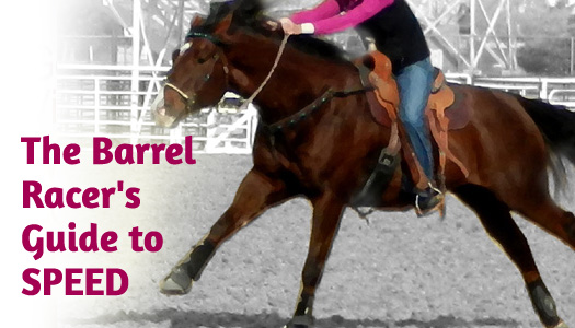 The Barrel Racer's Guide to Speed