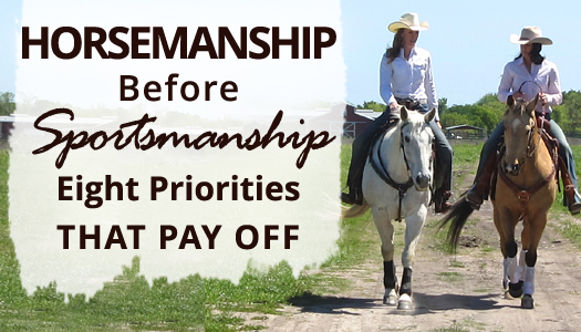 Horsemanship Before Sportsmanship - Eight Priorities that Pay Off