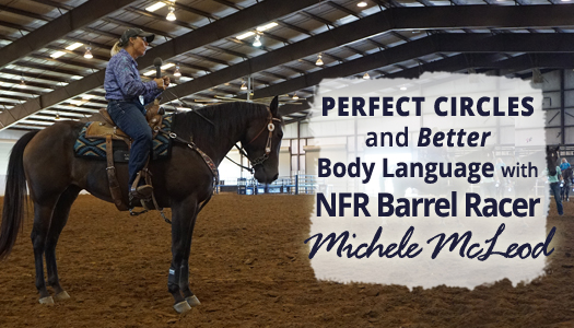 Perfect Circles and Better Body Language with NFR Barrel Racer, Michele McLeod