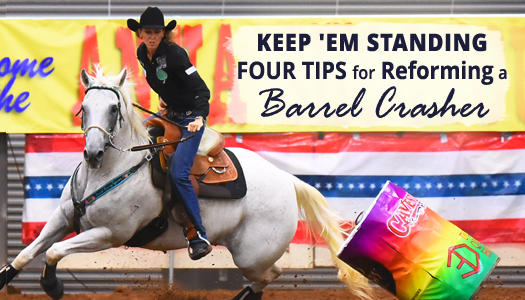 Keep 'em Standing – Four Tips for Reforming a Barrel Crasher