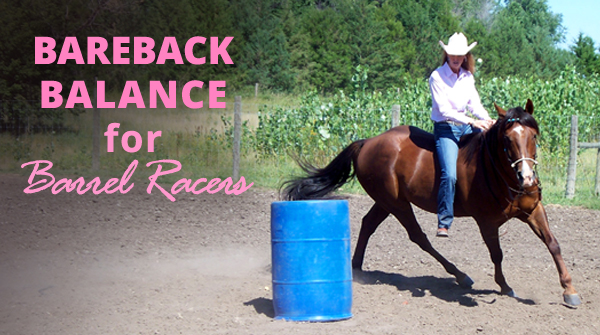 Bareback Balance for Barrel Racers