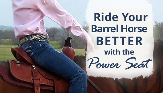 Ride Your Barrel Horse Better with the Power Seat
