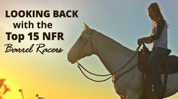 Looking Back with the 2011 Top 15 NFR Barrel Racers