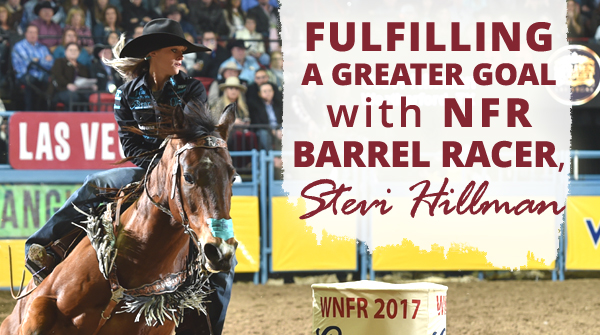 Fulfilling a Greater Goal with NFR Barrel Racer, Stevi