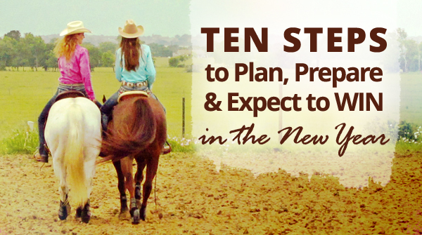 TEN Steps to Plan, Prepare & Expect to WIN in the New Year!