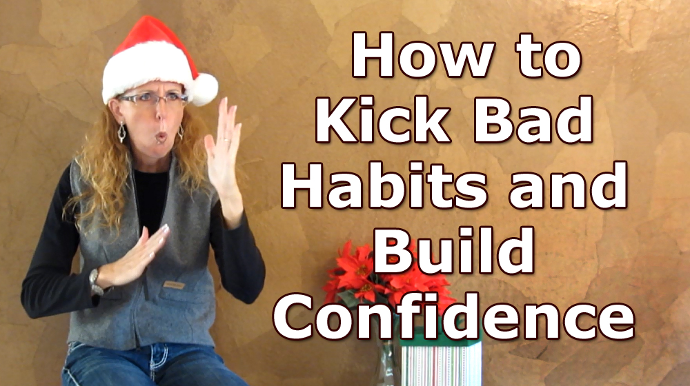 How to Kick Bad Habits and Build Confidence